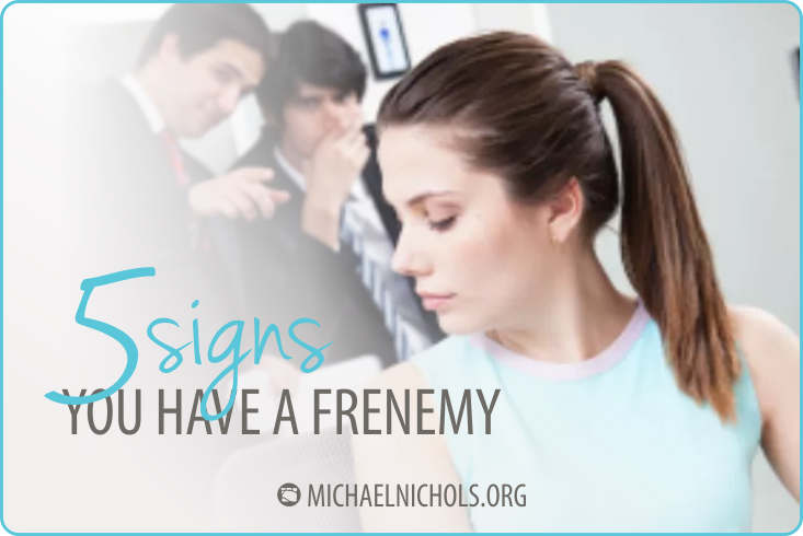 d9d3a5aecbcc 5 Signs You Have a Frenemy