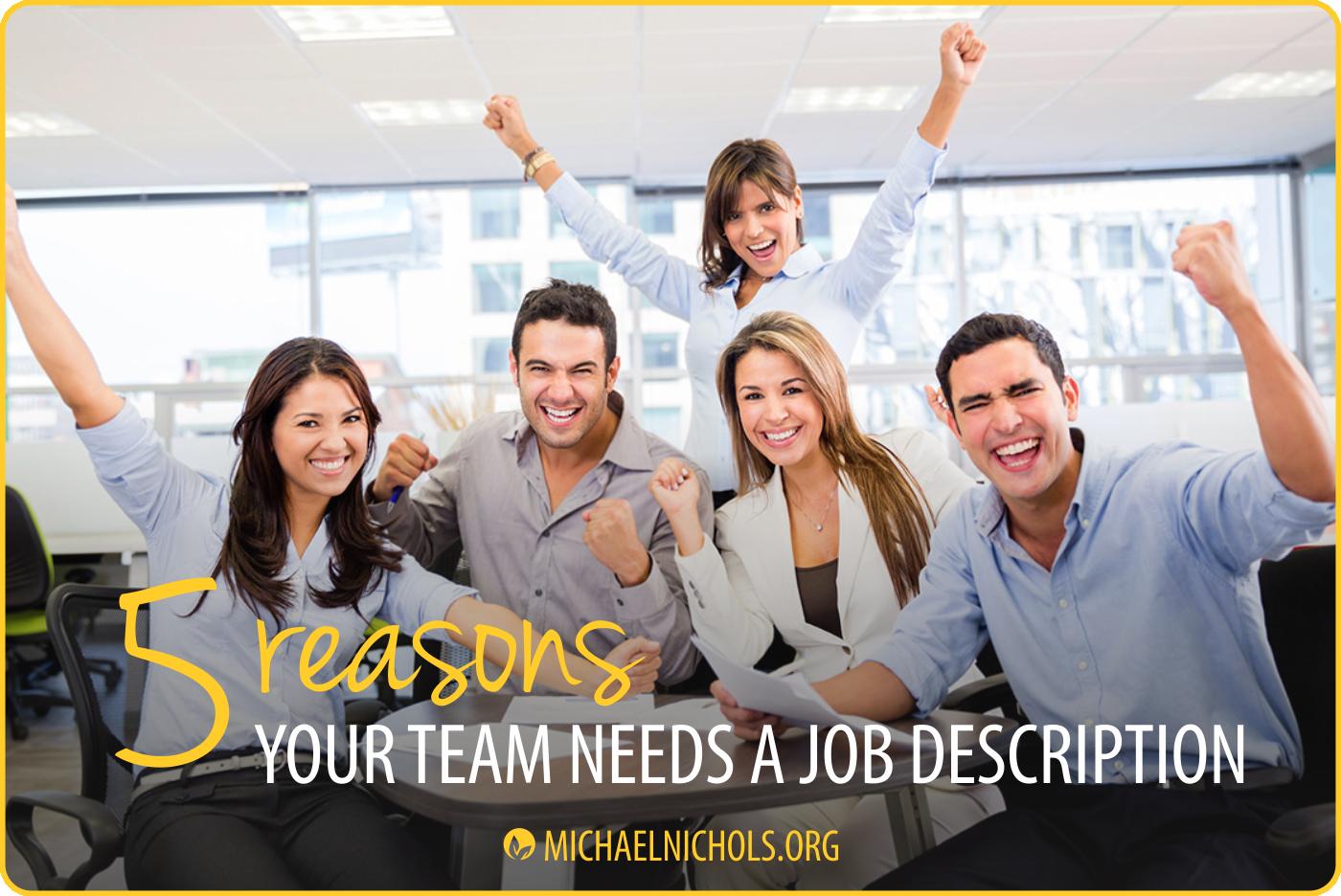 5effc64e031 Job Description - 5 Reasons Your Team Needs It