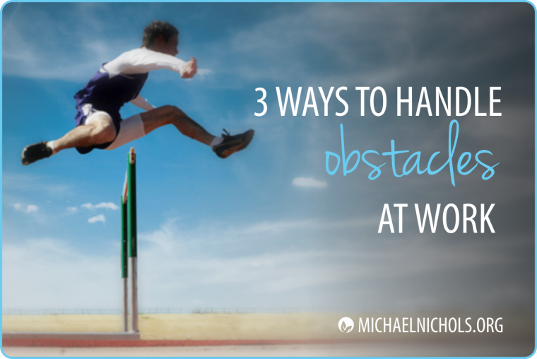 How to handle obstacles at work